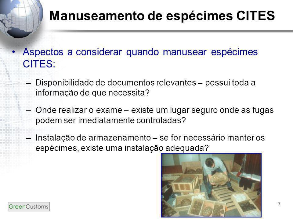 7 Manuseamento de espécimes CITES •Aspectos a considerar quando manusear espécimes CITES: –Disponibilidade de documentos relevantes – possui toda a in