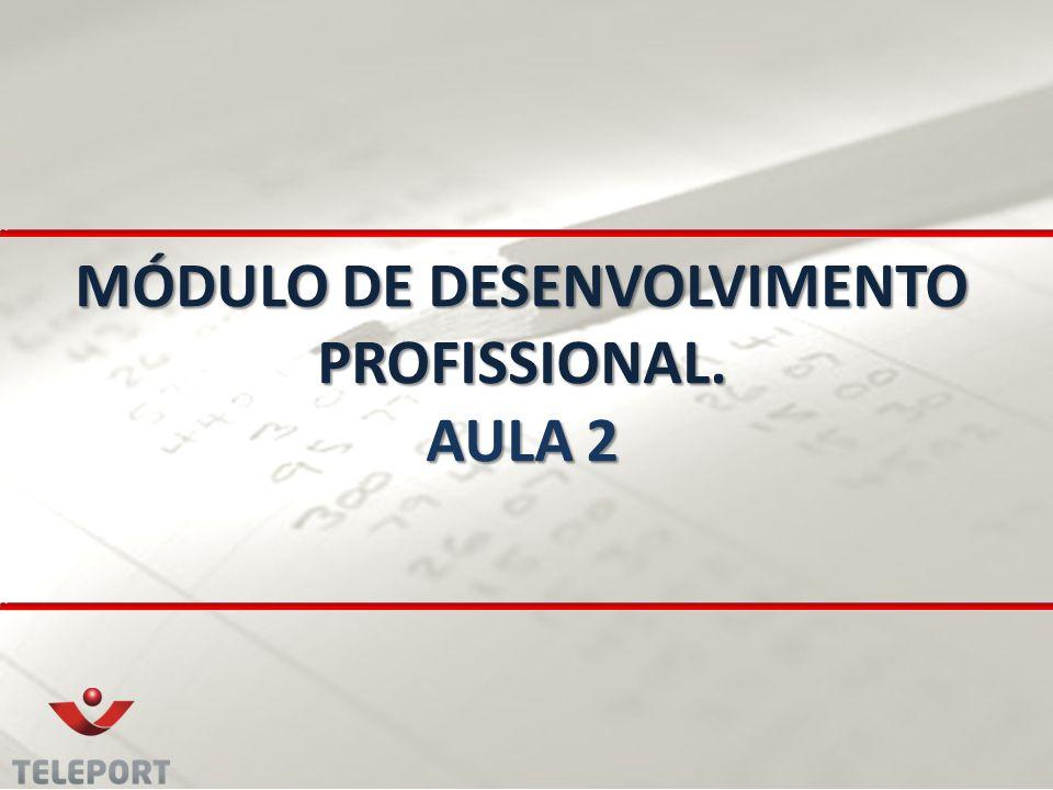MÓDULO DE DESENVOLVIMENTO PROFISSIONAL. AULA 2