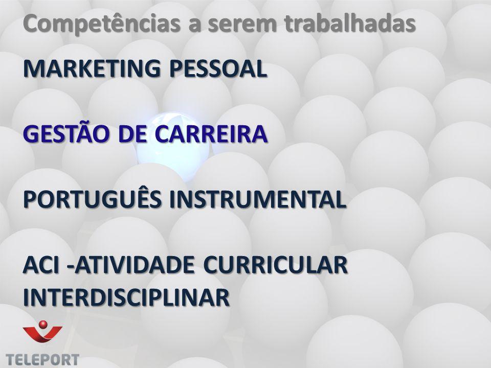 MARKETING PESSOAL GESTÃO DE CARREIRA PORTUGUÊS INSTRUMENTAL ACI -ATIVIDADE CURRICULAR INTERDISCIPLINAR MARKETING PESSOAL GESTÃO DE CARREIRA PORTUGUÊS