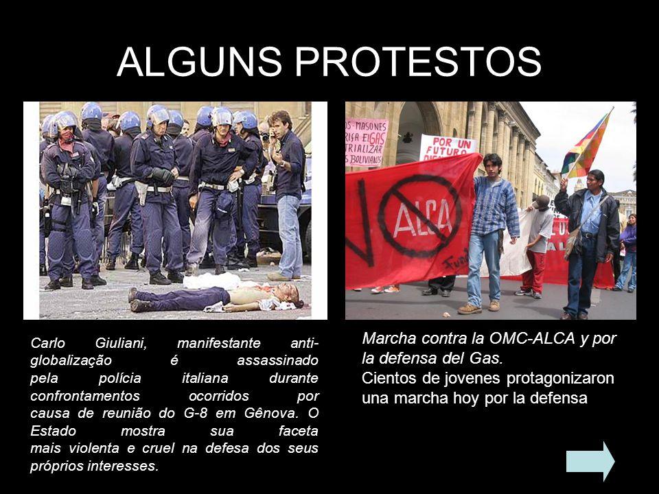 ALGUNS PROTESTOS Carlo Giuliani, manifestante anti- globalização é assassinado pela polícia italiana durante confrontamentos ocorridos por causa de re