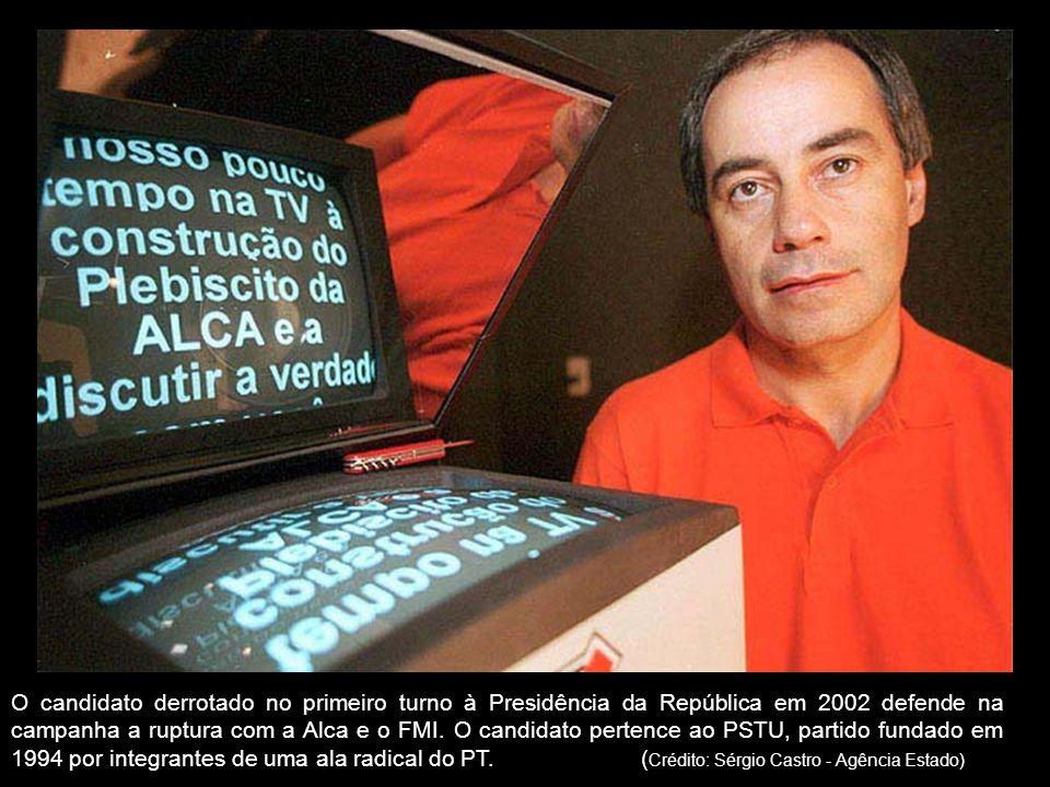 O candidato derrotado no primeiro turno à Presidência da República em 2002 defende na campanha a ruptura com a Alca e o FMI. O candidato pertence ao P