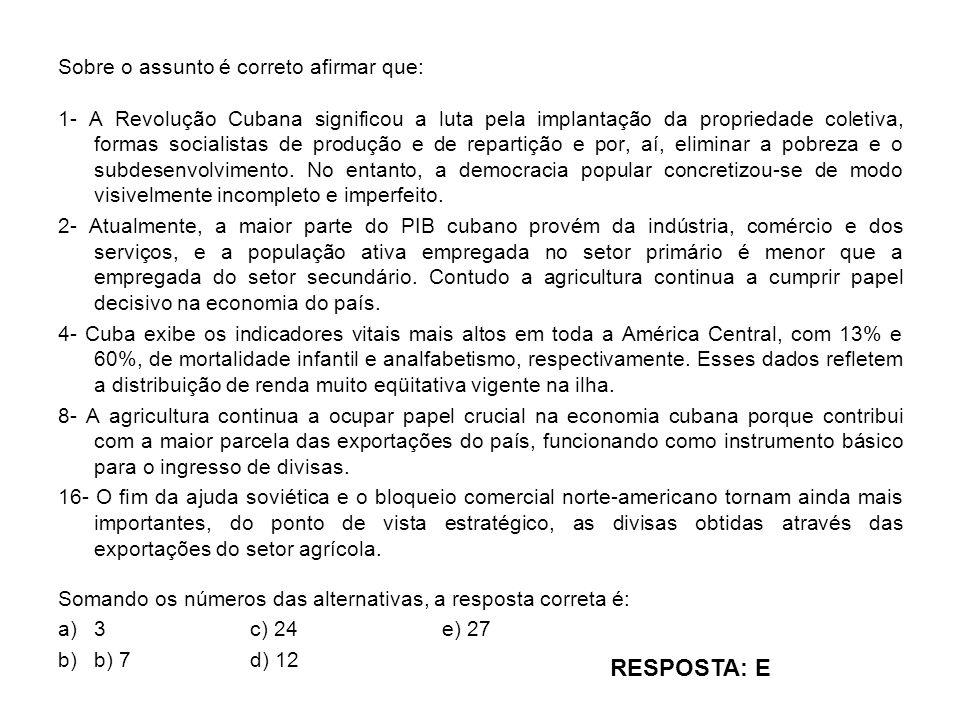 Sobre o assunto é correto afirmar que: 1- A Revolução Cubana significou a luta pela implantação da propriedade coletiva, formas socialistas de produçã