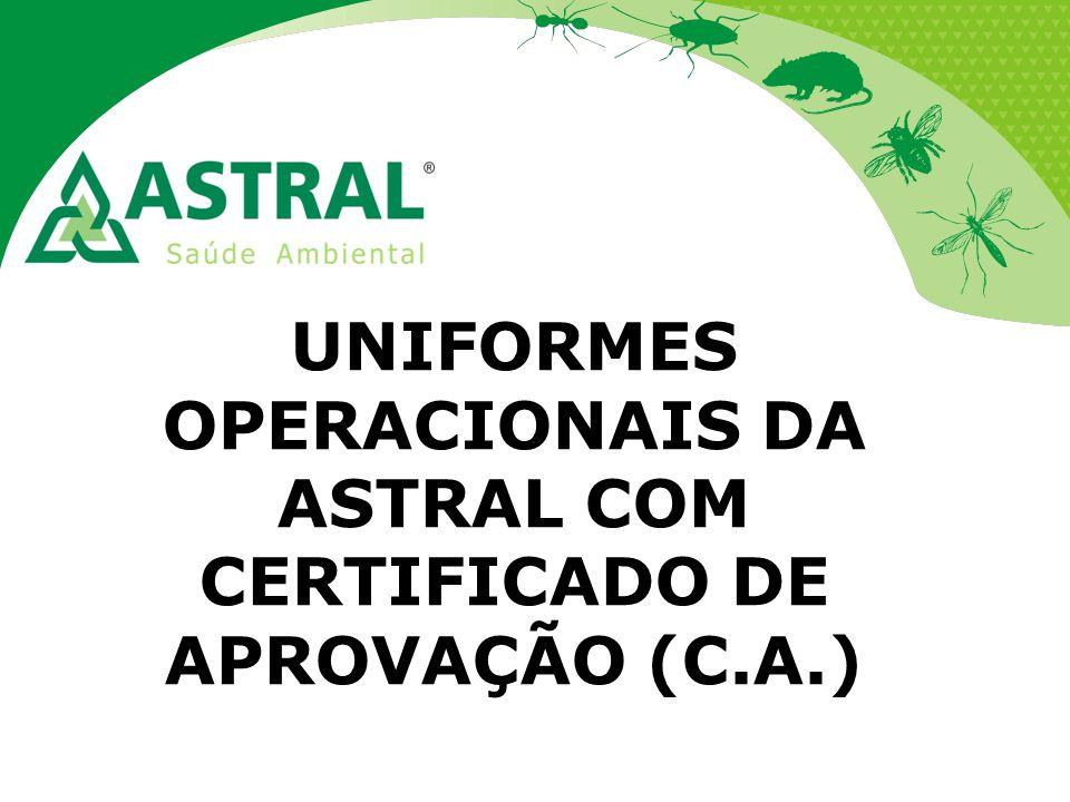 UNIFORMES OPERACIONAIS DA ASTRAL COM CERTIFICADO DE APROVAÇÃO (C.A.)