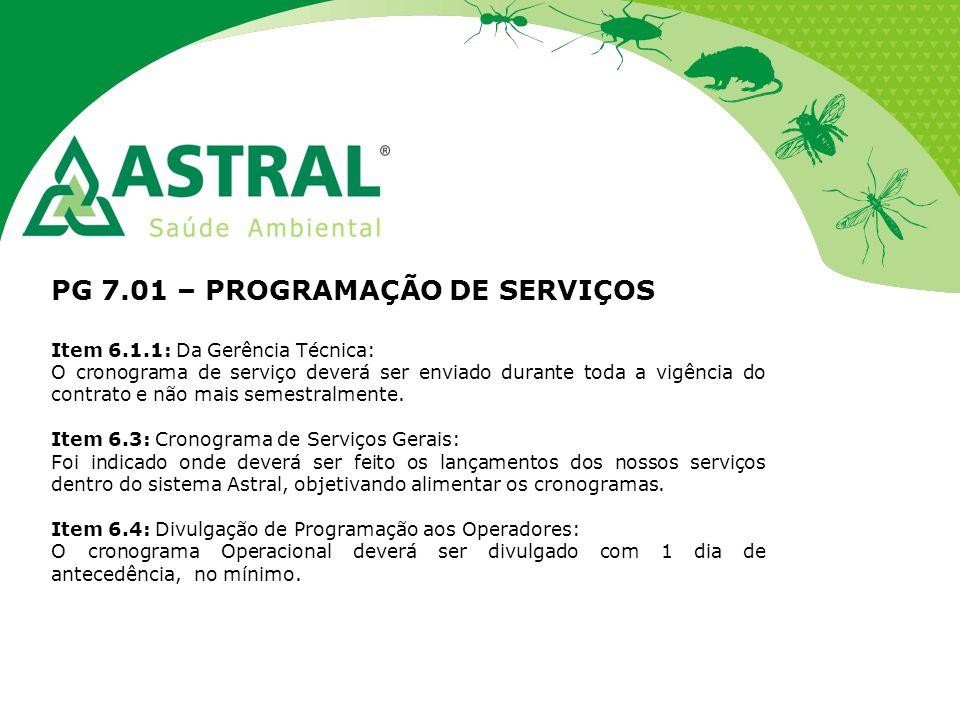 PG 7.01 – PROGRAMAÇÃO DE SERVIÇOS Item 6.1.1: Da Gerência Técnica: O cronograma de serviço deverá ser enviado durante toda a vigência do contrato e nã