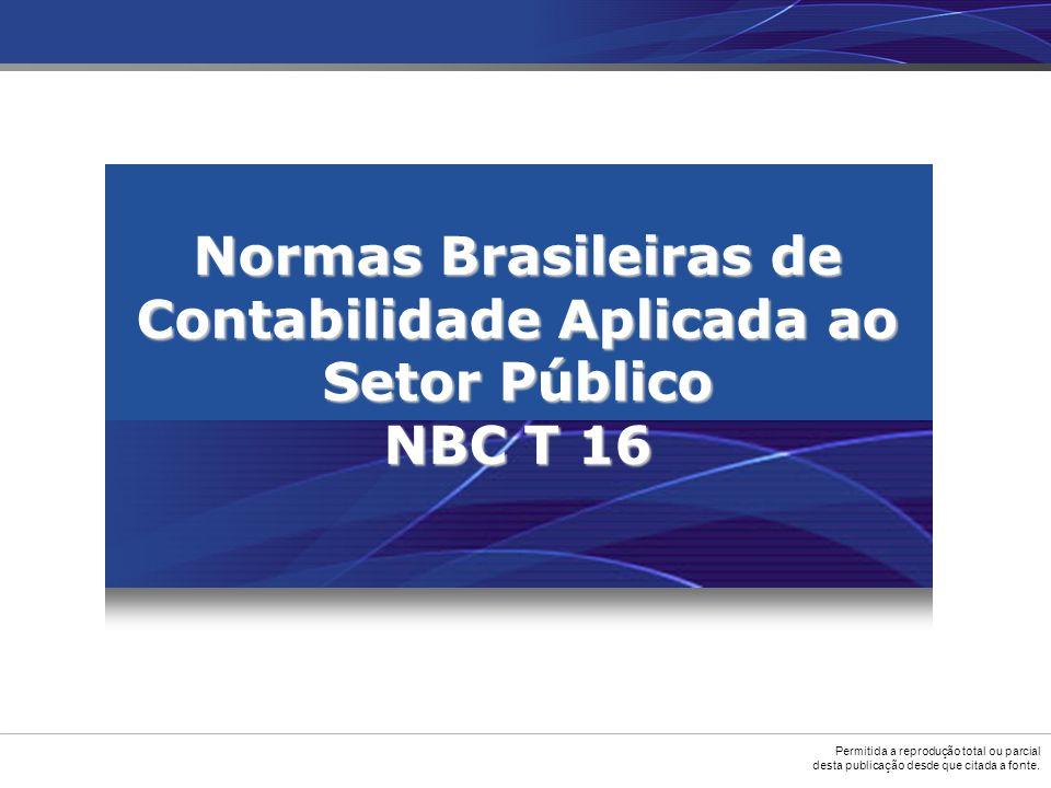 Permitida a reprodução total ou parcial desta publicação desde que citada a fonte. Normas Brasileiras de Contabilidade Aplicada ao Setor Público NBC T