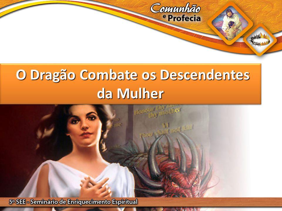 O Dragão Combate os Descendentes da Mulher