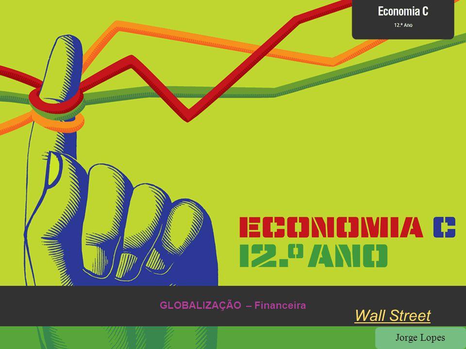 Jorge Lopes GLOBALIZAÇÃO – Financeira Wall Street