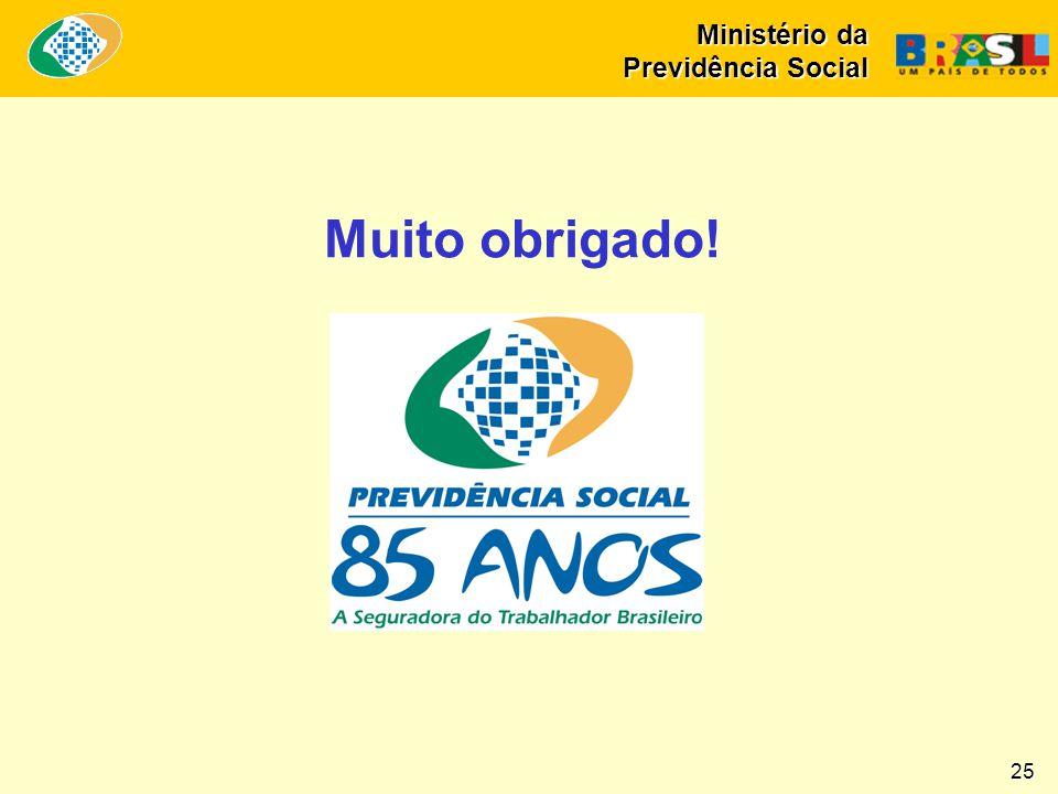 Muito obrigado! Ministério da Previdência Social 25