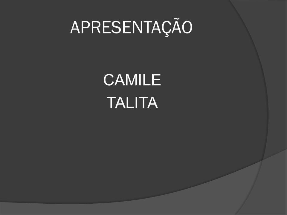 APRESENTAÇÃO CAMILE TALITA