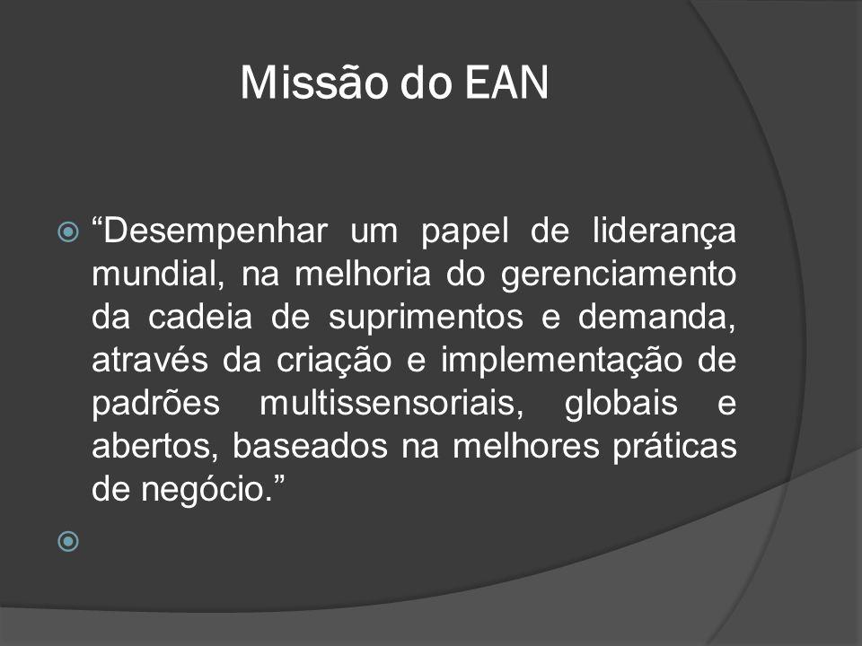 Missão do EAN  Desempenhar um papel de liderança mundial, na melhoria do gerenciamento da cadeia de suprimentos e demanda, através da criação e implementação de padrões multissensoriais, globais e abertos, baseados na melhores práticas de negócio. 