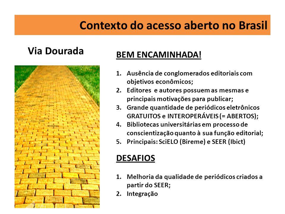 Contexto do acesso aberto no Brasil Via Dourada BEM ENCAMINHADA.