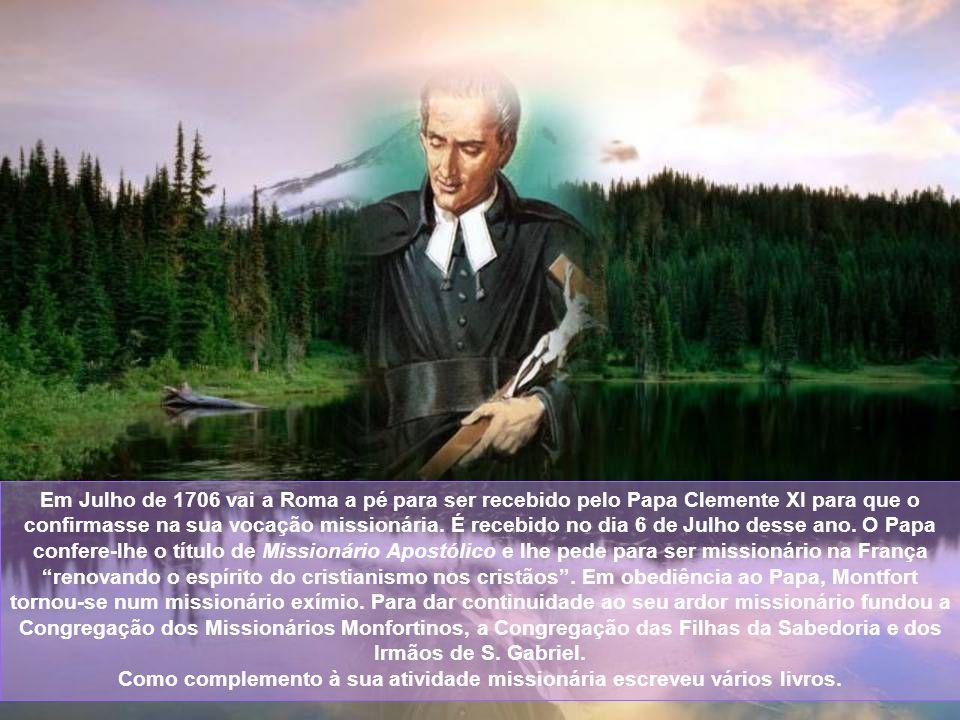 Em Julho de 1706 vai a Roma a pé para ser recebido pelo Papa Clemente XI para que o confirmasse na sua vocação missionária.