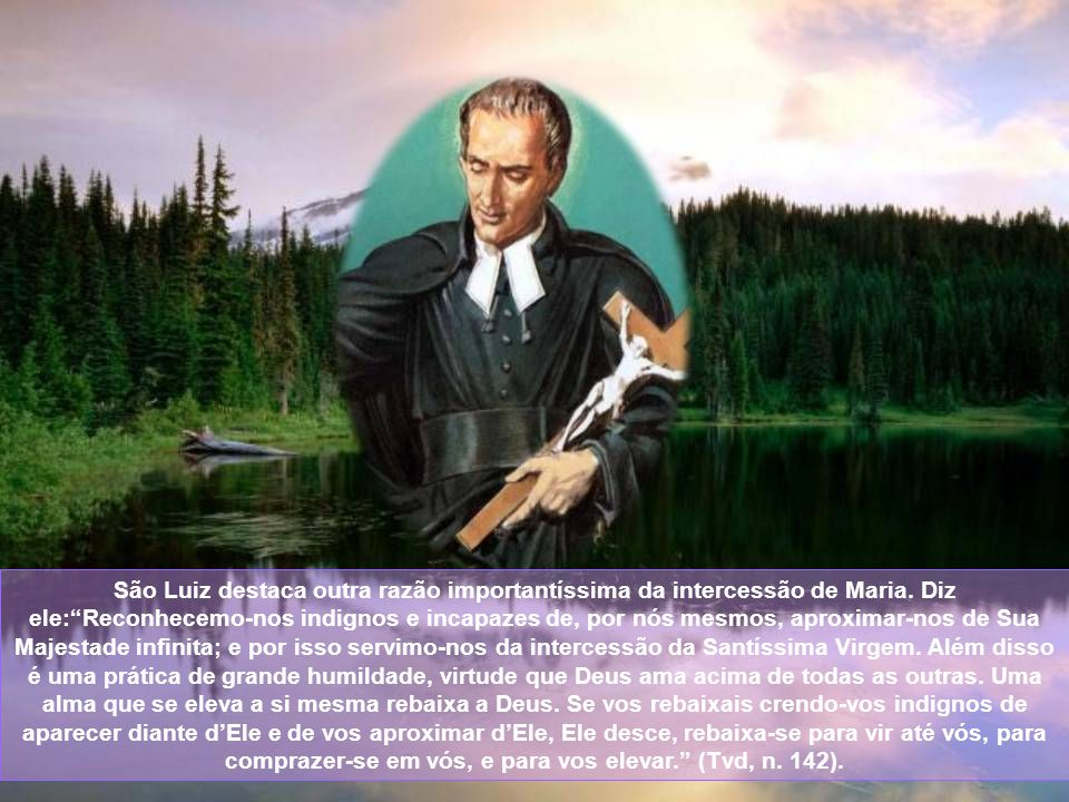 São Luiz destaca outra razão importantíssima da intercessão de Maria.