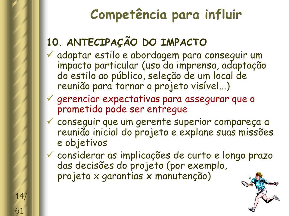 14/ 61 Competência para influir 10.