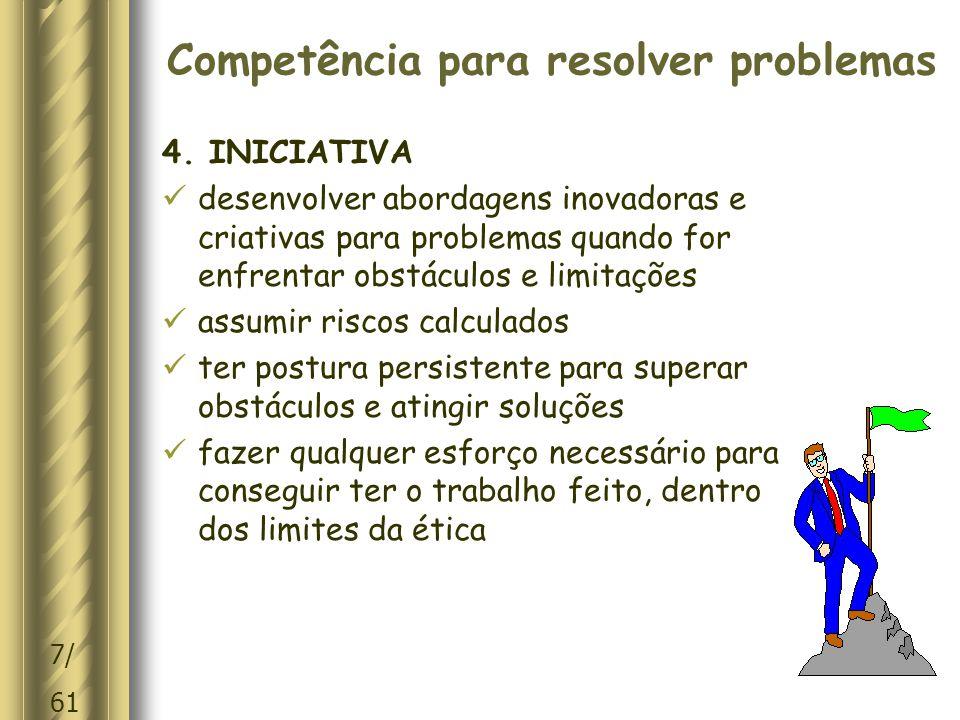 7/ 61 Competência para resolver problemas 4.