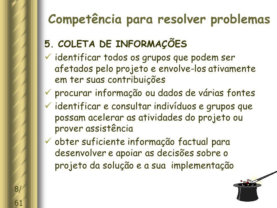 8/ 61 Competência para resolver problemas 5.