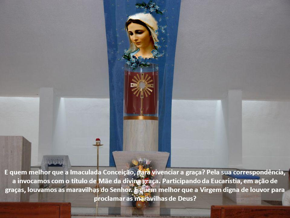Maria, a Mulher Eucarística, faz parte do mistério eucarístico de Cristo.