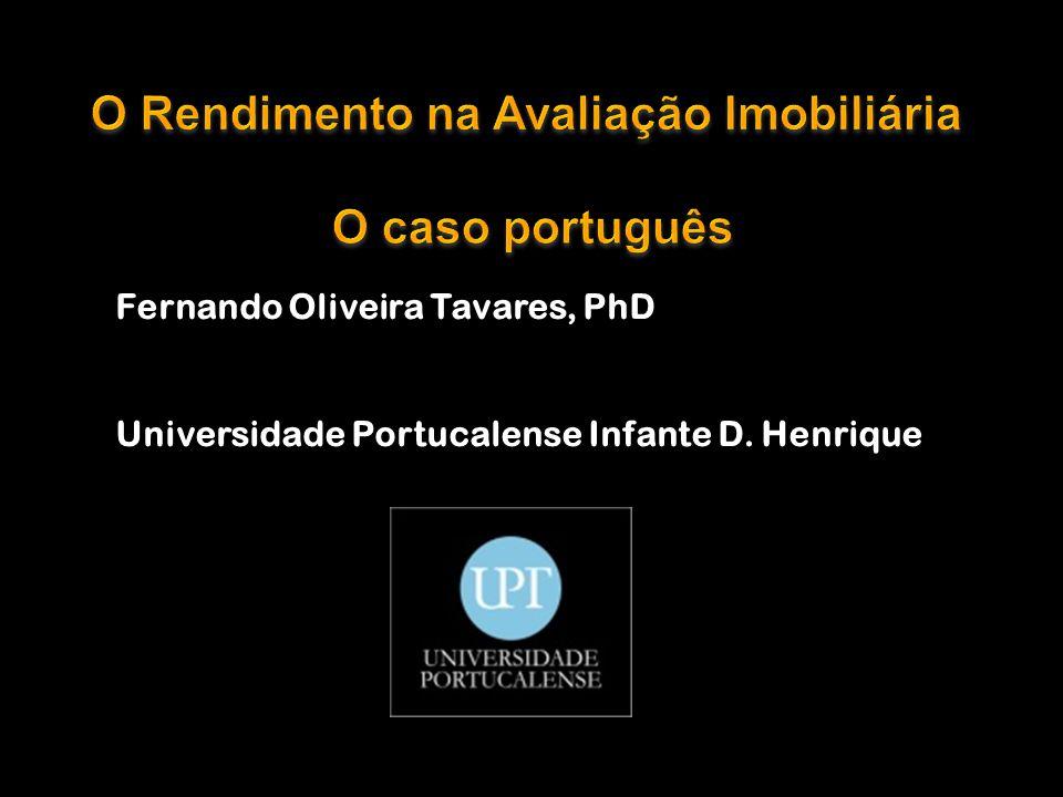 Fernando Oliveira Tavares, PhD Universidade Portucalense Infante D. Henrique