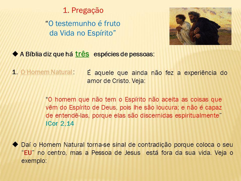 """""""O testemunho é fruto da Vida no Espírito""""  A Bíblia diz que há três espécies de pessoas: 1. O Homem Natural : É aquele que ainda não fez a experiênc"""