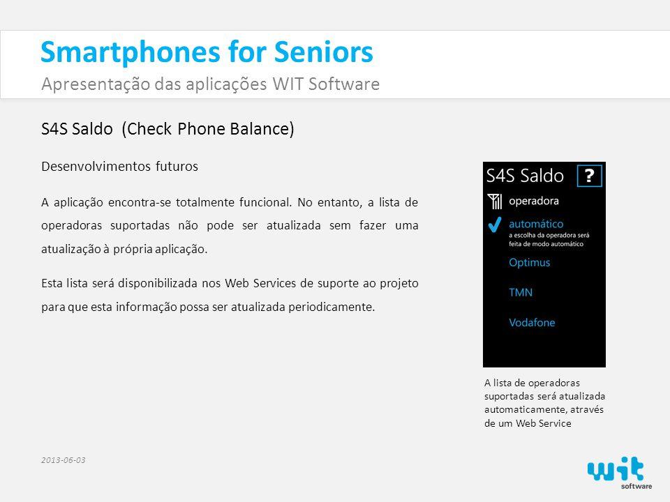 Smartphones for Seniors Apresentação das aplicações WIT Software 2013-06-03 S4S Gestor (Care providers' app) As principais funcionalidades da aplicação são: • Permitir aos prestadores de cuidados ver a informação recolhida pelas restantes aplicações S4S, como o último nível de atividade do utilizador (ex.