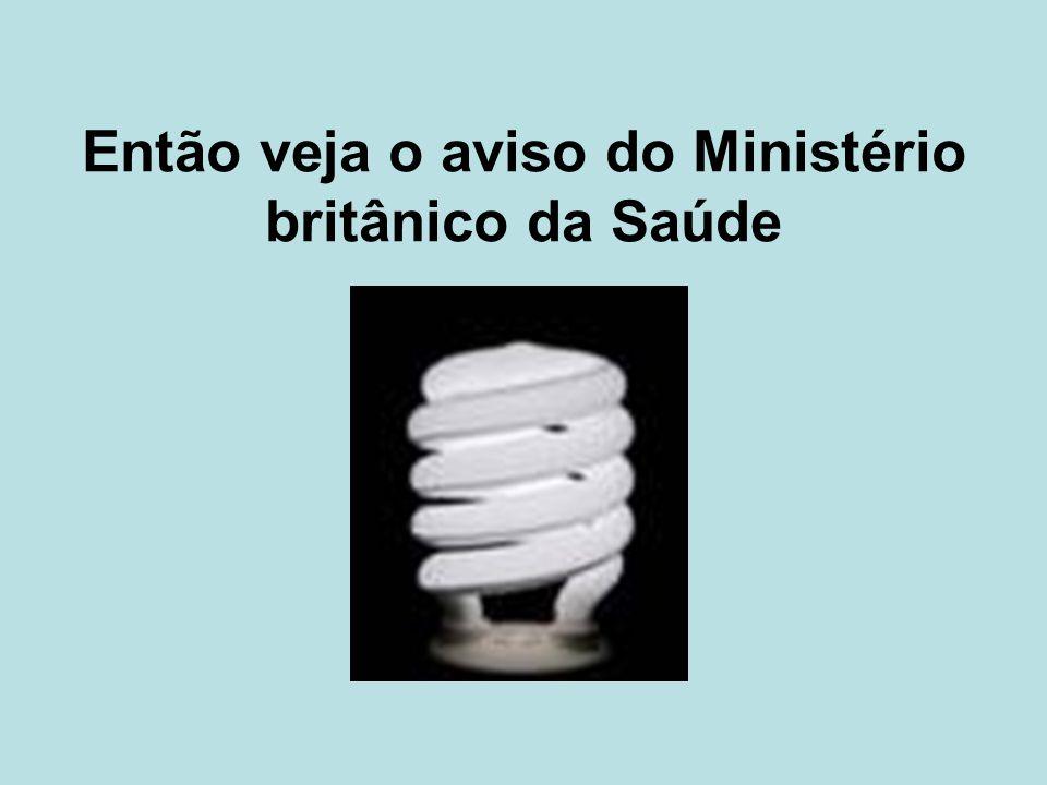Atenção às lâmpadas de baixo consumo de energia.