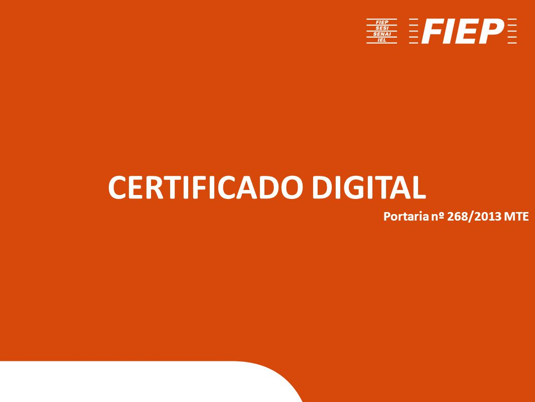 CERTIFICADO DIGITAL Portaria nº 268/2013 MTE