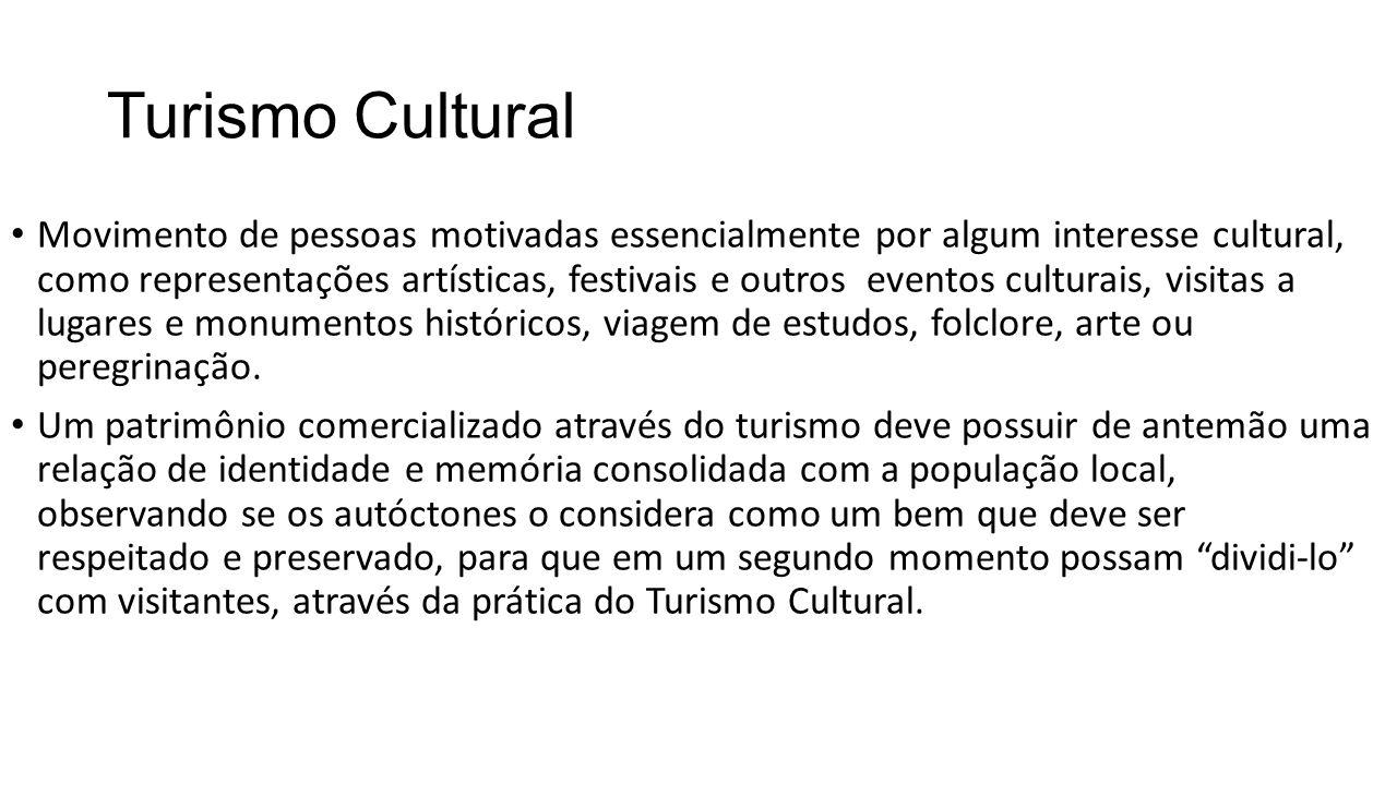 Turismo Cultural • Movimento de pessoas motivadas essencialmente por algum interesse cultural, como representações artísticas, festivais e outros even