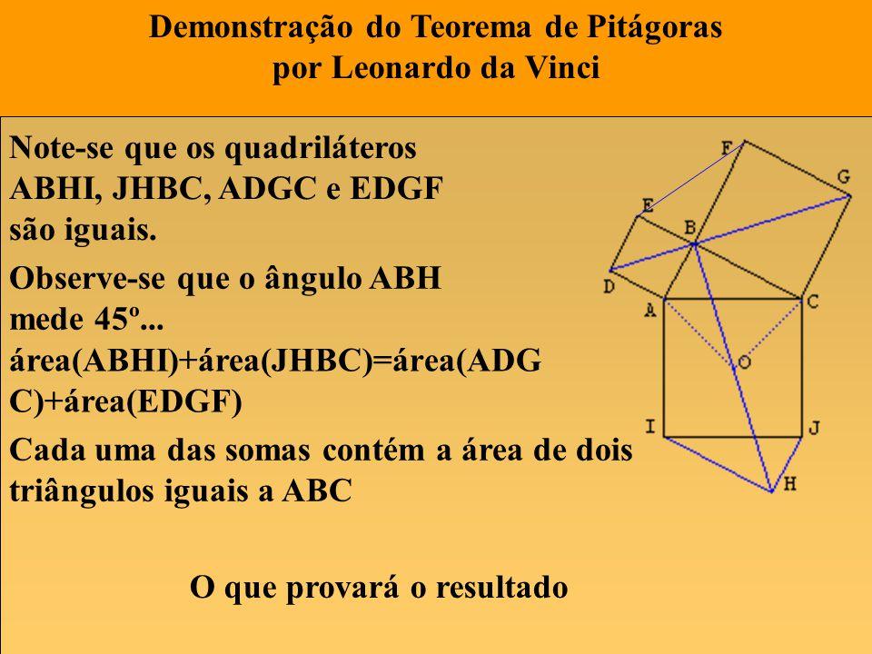 Note-se que os quadriláteros ABHI, JHBC, ADGC e EDGF são iguais. Observe-se que o ângulo ABH mede 45º... área(ABHI)+área(JHBC)=área(ADG C)+área(EDGF)