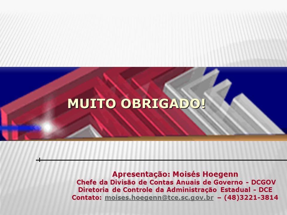 MUITO OBRIGADO! Apresentação: Moisés Hoegenn Chefe da Divisão de Contas Anuais de Governo - DCGOV Chefe da Divisão de Contas Anuais de Governo - DCGOV