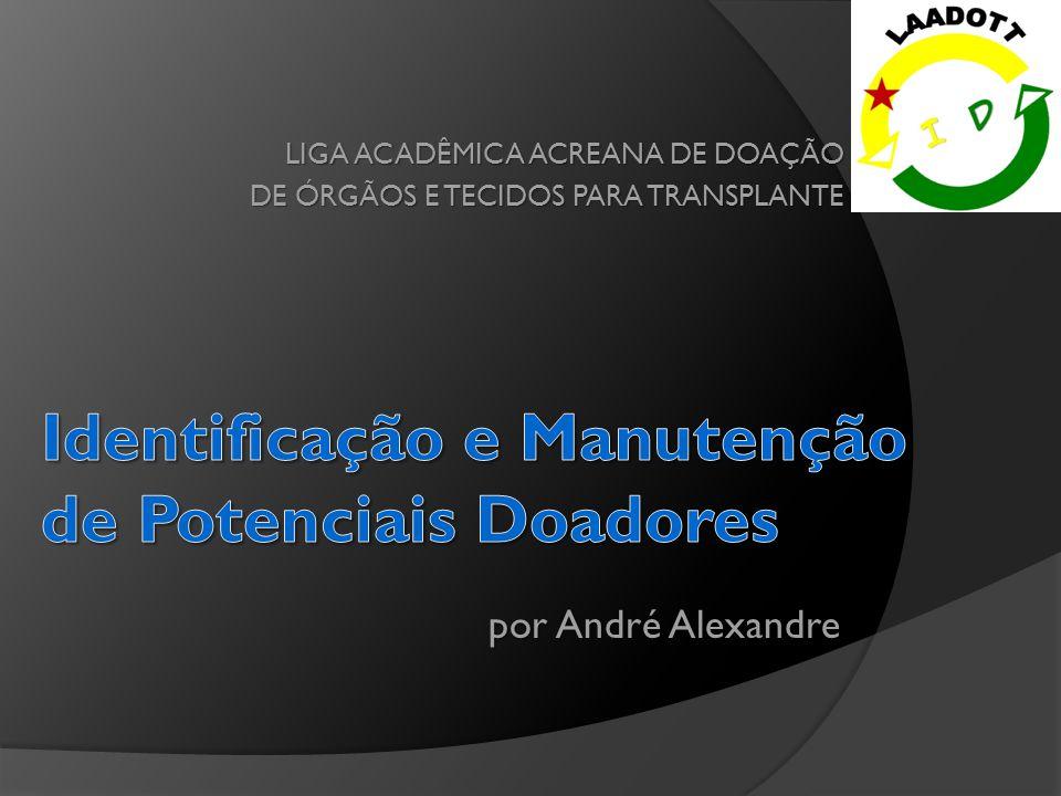 LIGA ACADÊMICA ACREANA DE DOAÇÃO DE ÓRGÃOS E TECIDOS PARA TRANSPLANTE por André Alexandre