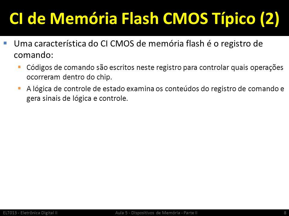 Diagrama Funcional de uma Memória Flash ELT013 - Eletrônica Digital II Aula 5 - Dispositivos de Memória - Parte II9