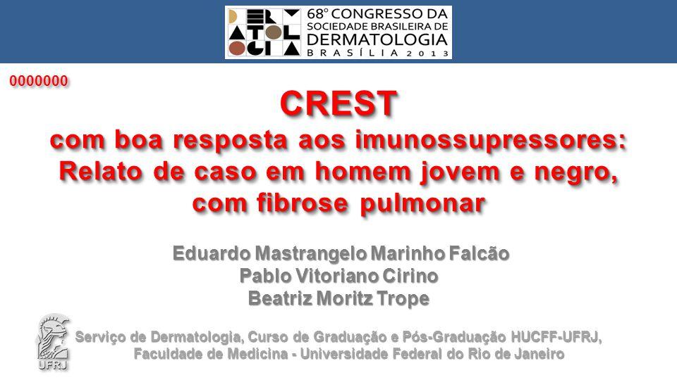 CREST com boa resposta aos imunossupressores INTRODUÇÃO •A síndrome CREST foi inicialmente descrita em 1965 por Carr et al.