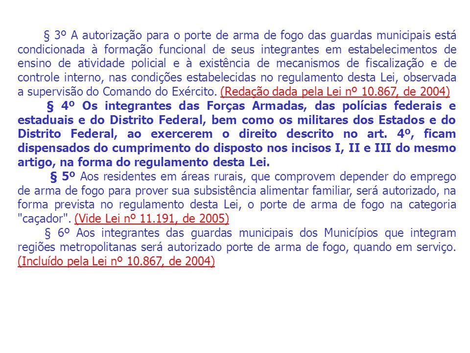 § 3º A autorização para o porte de arma de fogo das guardas municipais está condicionada à formação funcional de seus integrantes em estabelecimentos