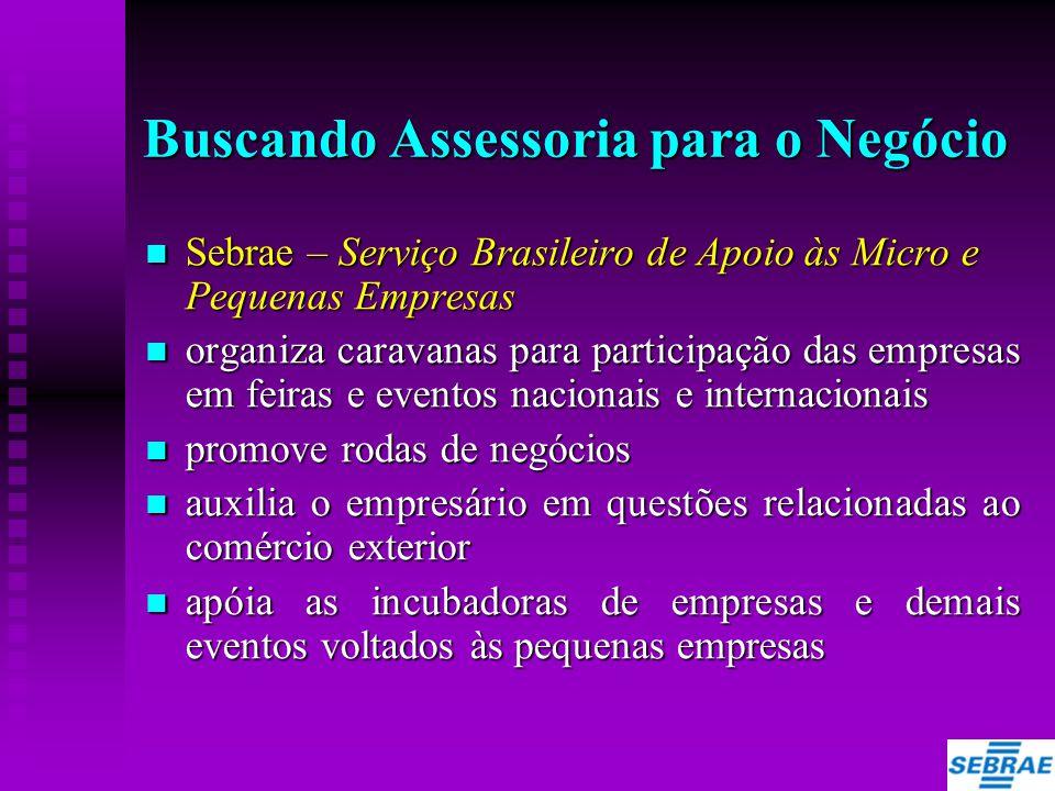 Buscando Assessoria para o Negócio  Sebrae – Serviço Brasileiro de Apoio às Micro e Pequenas Empresas  organiza caravanas para participação das empr