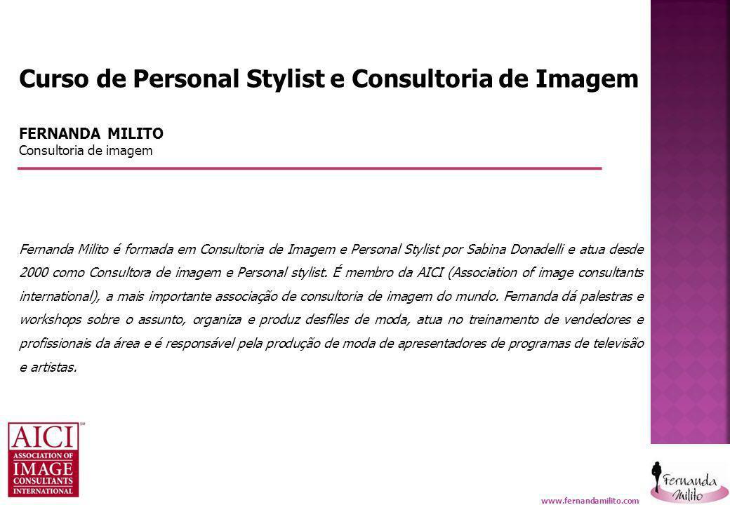 Fernanda Milito – Consultoria de imagem Curso de Personal Stylist e Consultoria de Imagem FERNANDA MILITO Consultoria de imagem Fernanda Milito é form