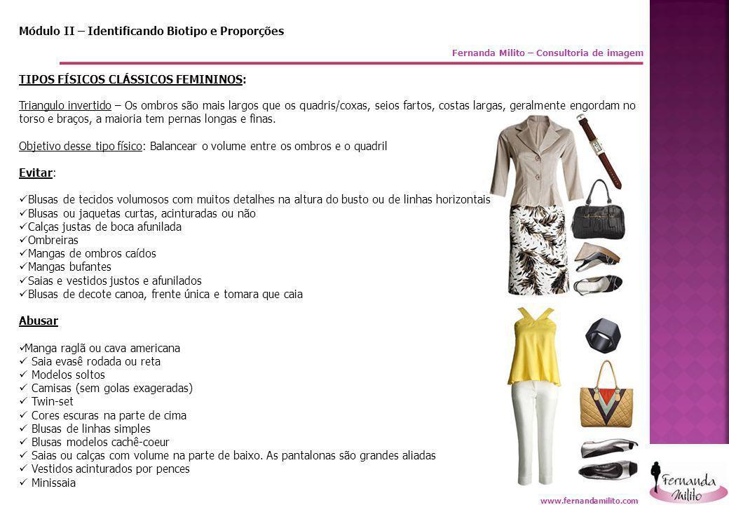 Fernanda Milito – Consultoria de imagem Módulo II – Identificando Biotipo e Proporções TIPOS FÍSICOS CLÁSSICOS FEMININOS: Triangulo invertido – Os omb