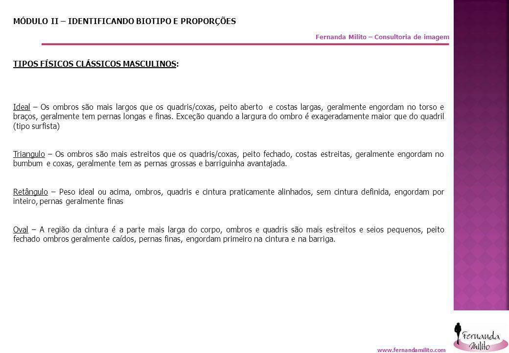 Fernanda Milito – Consultoria de imagem MÓDULO II – IDENTIFICANDO BIOTIPO E PROPORÇÕES TIPOS FÍSICOS CLÁSSICOS MASCULINOS: Ideal – Os ombros são mais