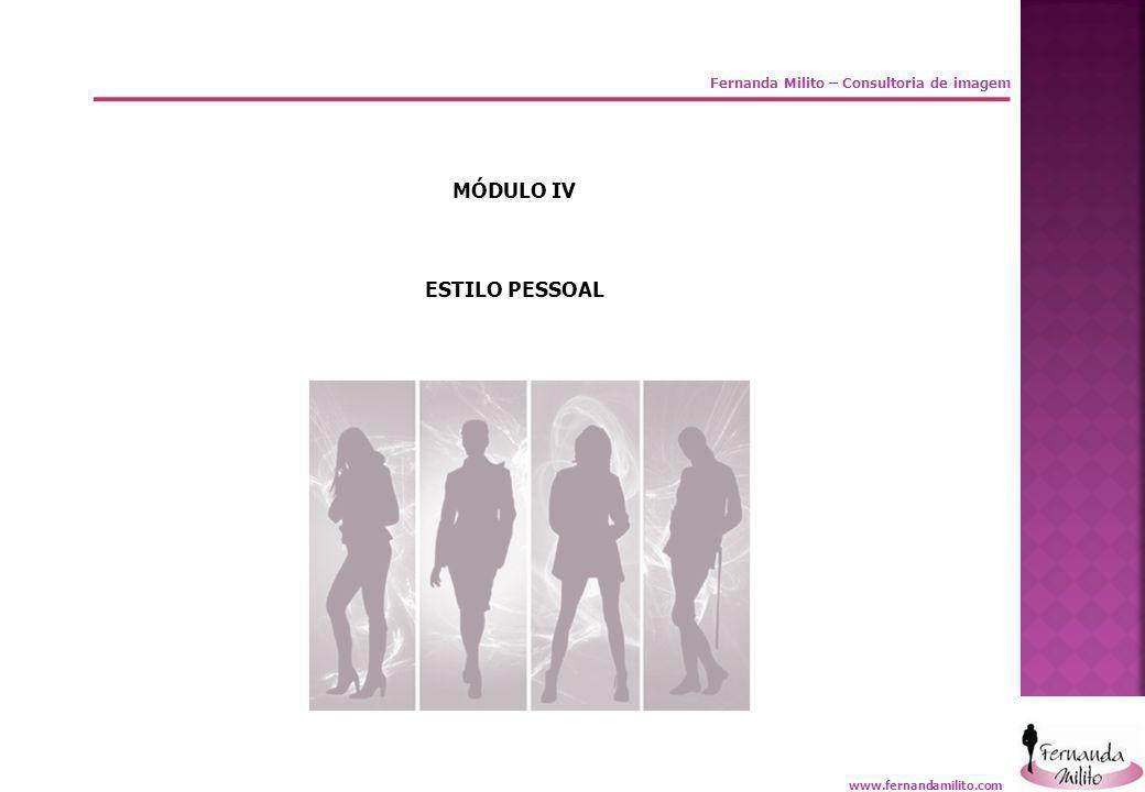 Fernanda Milito – Consultoria de imagem MÓDULO IV ESTILO PESSOAL www.fernandamilito.com