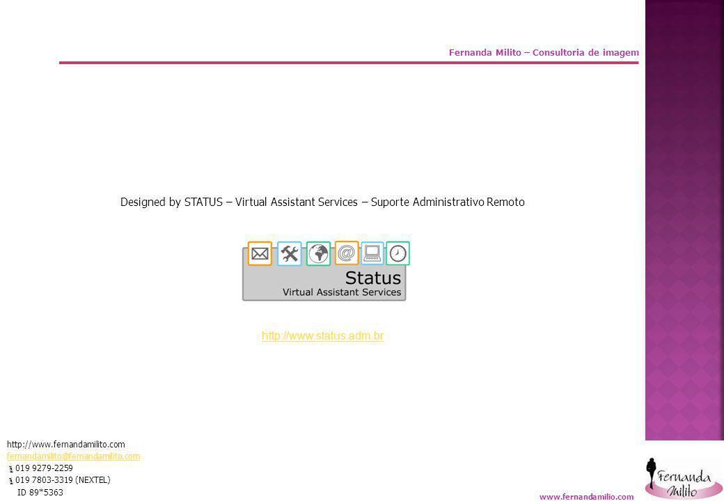 Fernanda Milito – Consultoria de imagem Designed by STATUS – Virtual Assistant Services – Suporte Administrativo Remoto http://www.status.adm.br http:
