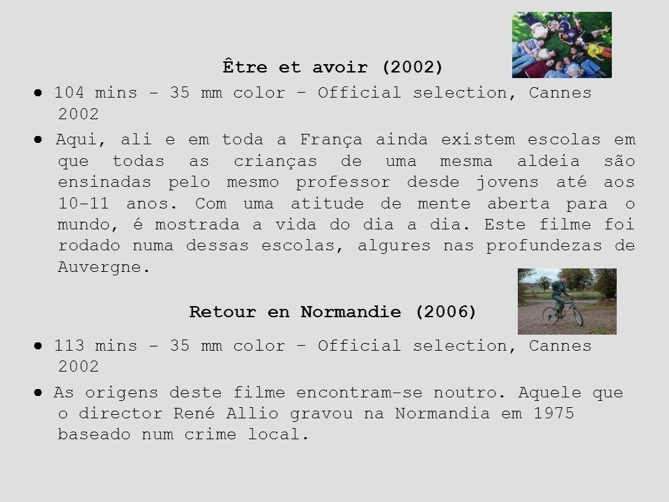 Retour en Normandie (2006) ● 113 mins - 35 mm color – Official selection, Cannes 2002 ● As origens deste filme encontram-se noutro. Aquele que o direc