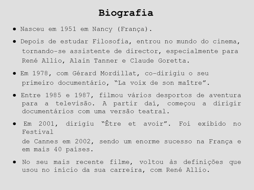 Biografia ● Nasceu em 1951 em Nancy (França). ● Depois de estudar Filosofia, entrou no mundo do cinema, tornando-se assistente de director, especialme