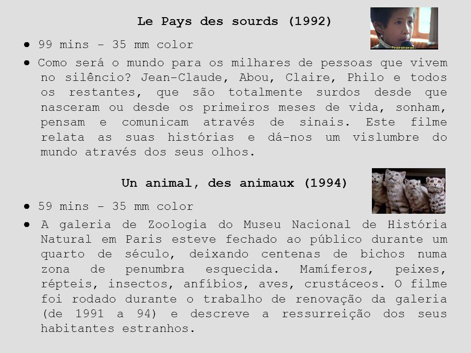 Le Pays des sourds (1992) ● 99 mins - 35 mm color ● Como será o mundo para os milhares de pessoas que vivem no silêncio? Jean-Claude, Abou, Claire, Ph