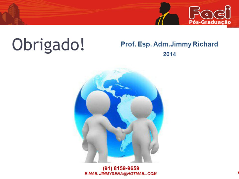 (91) 8159-9659 (91) 8159-9659 E-MAIL JIMMYSENA@HOTMAIL..COM Prof. Esp. Adm.Jimmy Richard 2014