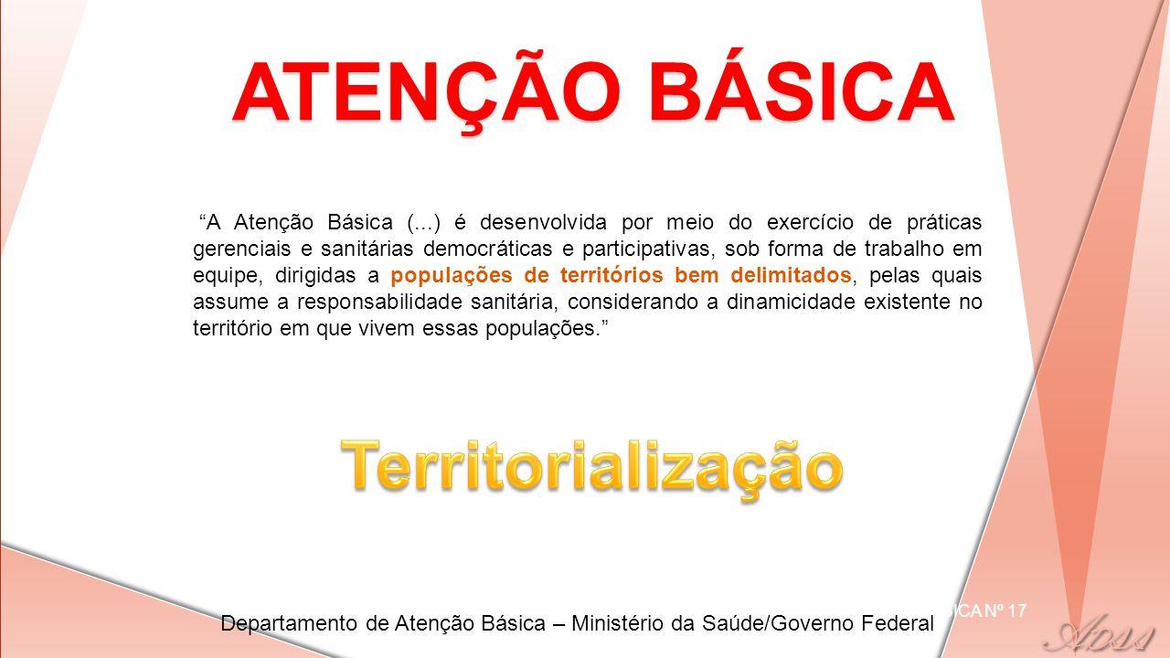 """ATENÇÃO BÁSICA CADERNOS DA ATENÇÃO BÁSICA Nº 17 """"A Atenção Básica (...) é desenvolvida por meio do exercício de práticas gerenciais e sanitárias democ"""