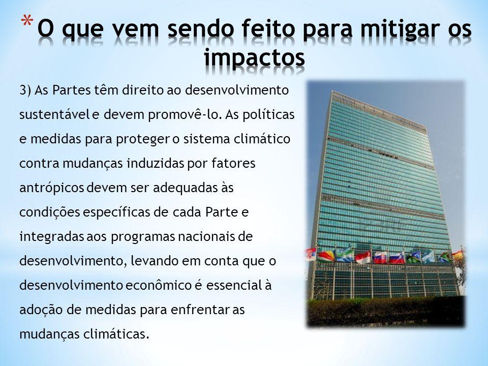 3) As Partes têm direito ao desenvolvimento sustentável e devem promovê-lo. As políticas e medidas para proteger o sistema climático contra mudanças i