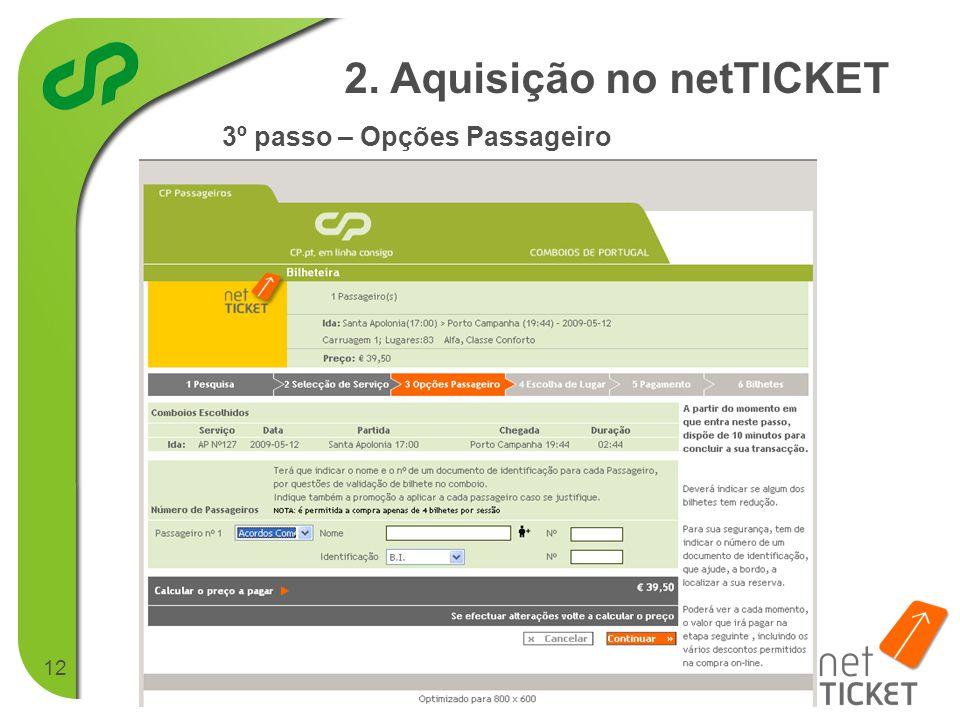 12 3º passo – Opções Passageiro 2. Aquisição no netTICKET