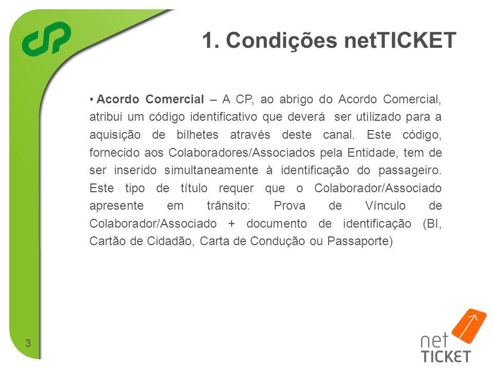 3 • Acordo Comercial – A CP, ao abrigo do Acordo Comercial, atribui um código identificativo que deverá ser utilizado para a aquisição de bilhetes através deste canal.