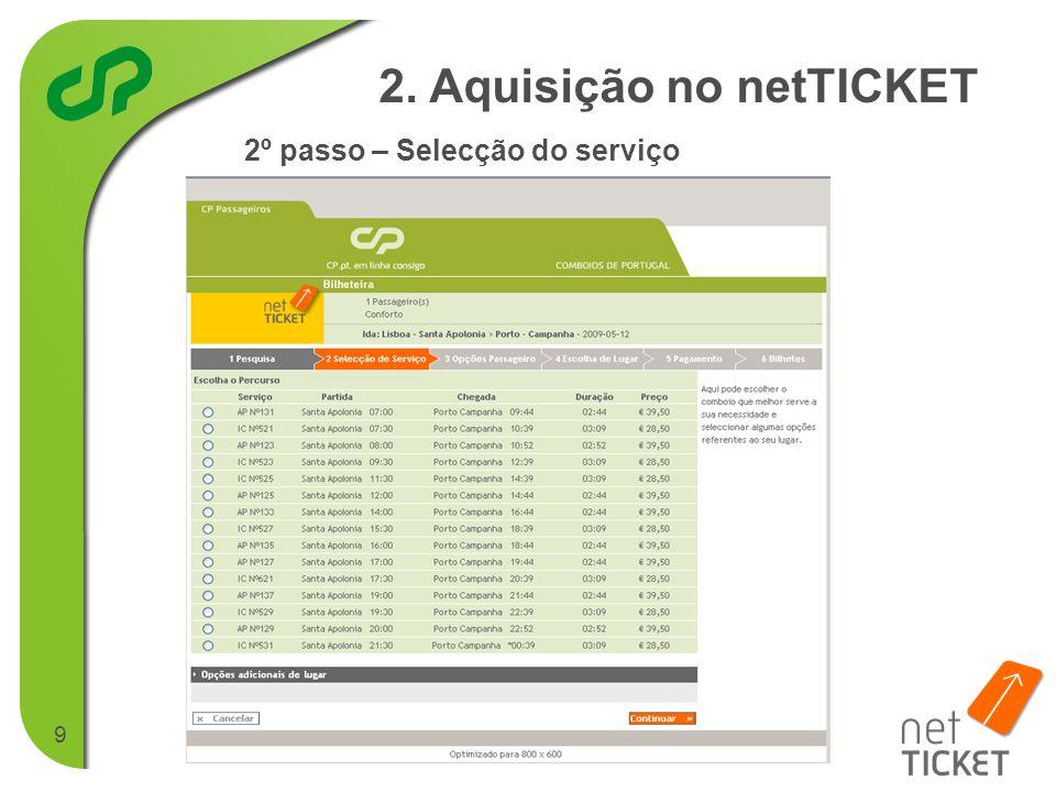 9 2º passo – Selecção do serviço 2. Aquisição no netTICKET