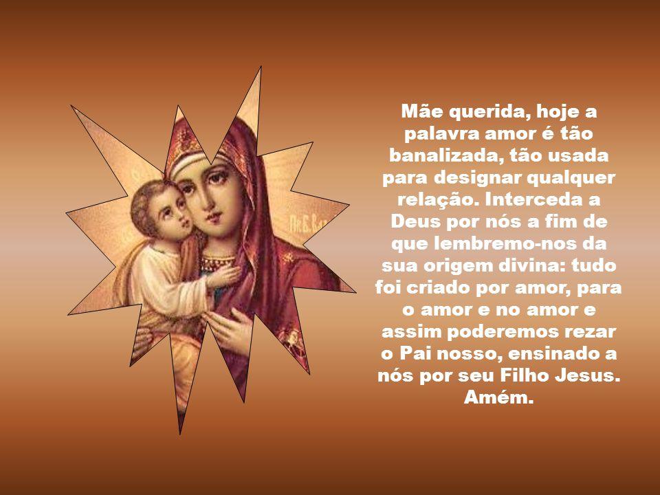 Senhor, dai-nos a experiência do amor porque só o experimentando é que nós, a humanidade, poderemos experimentar, ainda que limitadamente, quem é o Pa