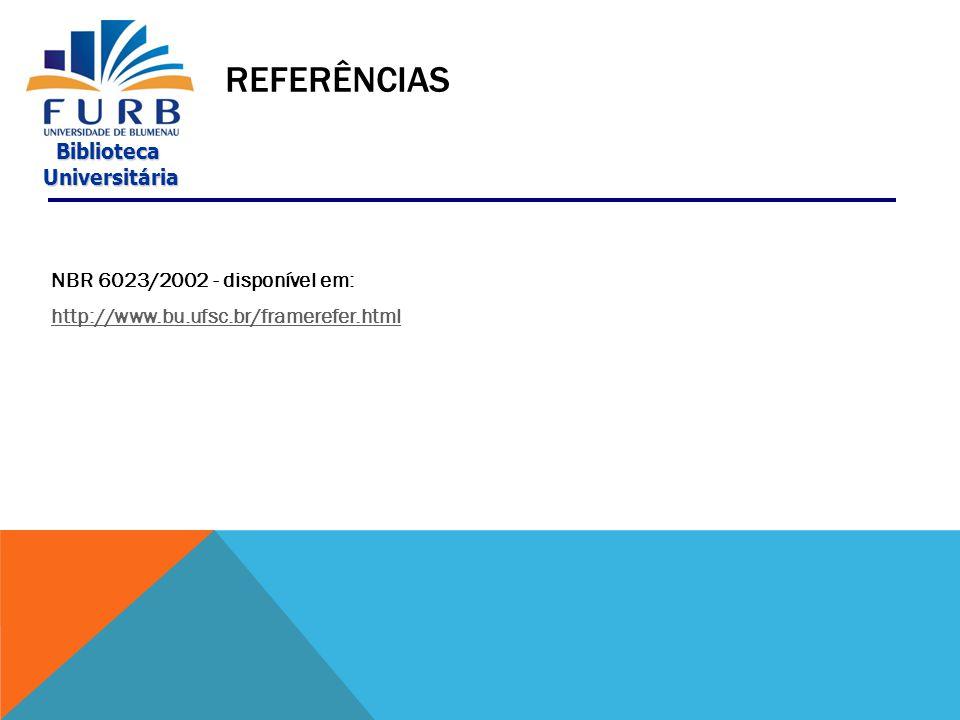 Biblioteca Universitária Universitária Conjunto padronizado de elementos descritivos, retirados de um documento, que permite sua identificação individual. (ASSOCIAÇÃO BRASILEIRA DE NORMAS TÉCNICAS, 2002).